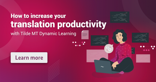 Increase Your Translation Productivity with Dynamic Learning